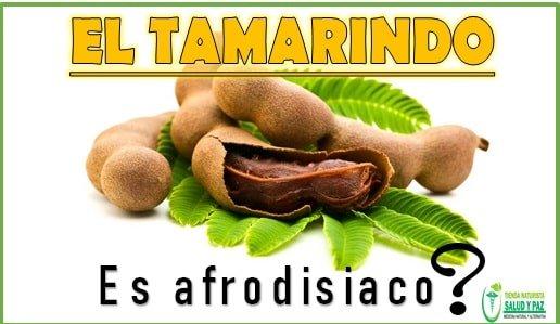 El tamarindo es afrodisiaco mito o verdad