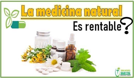 La medicina natural es rentable